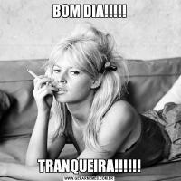 BOM DIA!!!!!TRANQUEIRA!!!!!!