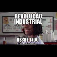 REVOLUÇÃO INDUSTRIALDESDE 1700