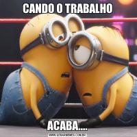 CANDO O TRABALHOACABA....