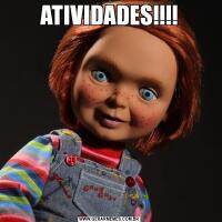 ATIVIDADES!!!!