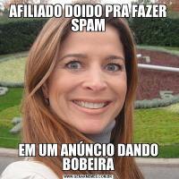 AFILIADO DOIDO PRA FAZER SPAMEM UM ANÚNCIO DANDO BOBEIRA