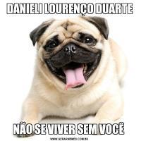 DANIELI LOURENÇO DUARTENÃO SE VIVER SEM VOCÊ
