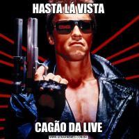 HASTA LÁ VISTACAGÃO DA LIVE
