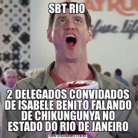 SBT RIO 2 DELEGADOS CONVIDADOS DE ISABELE BENITO FALANDO DE CHIKUNGUNYA NO ESTADO DO RIO DE JANEIRO