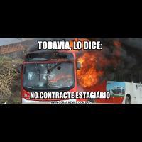 TODAVÍA, LO DICE:NO CONTRACTE ESTAGIÁRIO