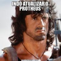 INDO ATUALIZAR O PROTHEUS