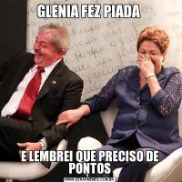 GLENIA FEZ PIADA E LEMBREI QUE PRECISO DE PONTOS