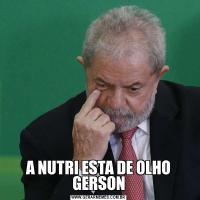 A NUTRI ESTA DE OLHO GERSON