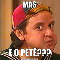 MASE O PETÊ???