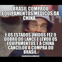 BRASIL COMPROU EQUIPAMENTOS MÉDICOS DA CHINA...E OS ESTADOS UNIDOS FEZ O DOBRO DO LANCE E LEVOU OS EQUIPAMENTOS E A CHINA CANCELOU A COMPRA DO BRASIL.