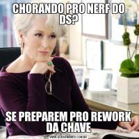 CHORANDO PRO NERF DO DS?SE PREPAREM PRO REWORK DA CHAVE