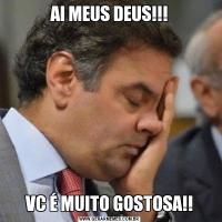 AI MEUS DEUS!!!VC É MUITO GOSTOSA!!