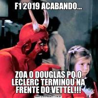 F1 2019 ACABANDO...ZOA O DOUGLAS PQ O LECLERC TERMINOU NA FRENTE DO VETTEL!!!