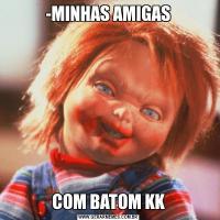 -MINHAS AMIGASCOM BATOM KK