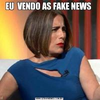 EU  VENDO AS FAKE NEWS