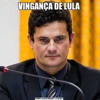 VINGANÇA DE LULA