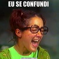 EU SE CONFUNDI