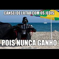 CANSEI DE LUTAR COM OS JEDISPOIS NUNCA GANHO