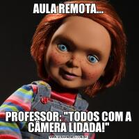 AULA REMOTA...PROFESSOR: