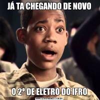 JÁ TA CHEGANDO DE NOVOO 2º DE ELETRO DO IFRO