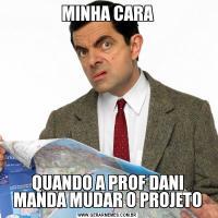 MINHA CARAQUANDO A PROF DANI MANDA MUDAR O PROJETO