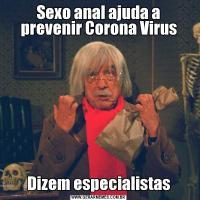 Sexo anal ajuda a prevenir Corona VirusDizem especialistas