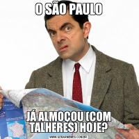O SÃO PAULOJÁ ALMOÇOU (COM TALHERES) HOJE?