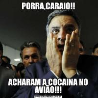 PORRA,CARAIO!!ACHARAM A COCAINA NO AVIÃO!!!
