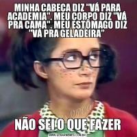 MINHA CABEÇA DIZ