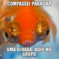 COMPASSEI  PARA DARUMA OLHADA   AQUI  NO GRUPO