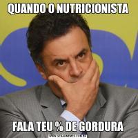 QUANDO O NUTRICIONISTAFALA TEU % DE GORDURA