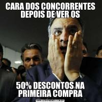 CARA DOS CONCORRENTES DEPOIS DE VER OS50% DESCONTOS NA PRIMEIRA COMPRA