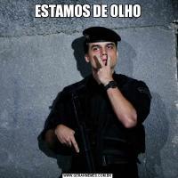 ESTAMOS DE OLHO