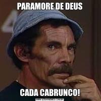PARAMORE DE DEUSCADA CABRUNCO!