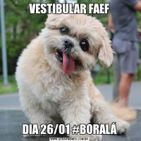 VESTIBULAR FAEFDIA 26/01 #BORALÁ