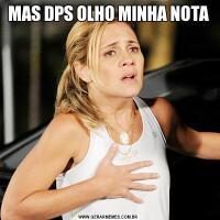 MAS DPS OLHO MINHA NOTA