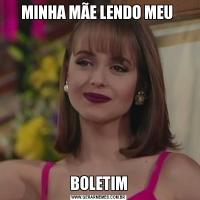 MINHA MÃE LENDO MEU BOLETIM