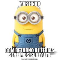 MARTINHOBOM RETORNO DE FÉRIAS SENTIMOS SUA FALTA