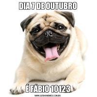 DIA 7 DE OUTUBROÉ FÁBIO 10123