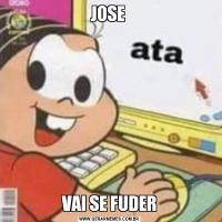 JOSE VAI SE FUDER