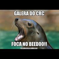 GALERA DO CRCFOCA NO BEEDOO!!