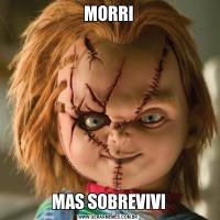 MORRIMAS SOBREVIVI