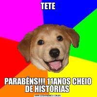 TETEPARABÉNS!!! 11ANOS CHEIO DE HISTÓRIAS