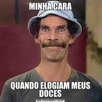 MINHA CARAQUANDO ELOGIAM MEUS DOCES