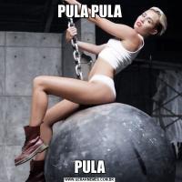 PULA PULAPULA