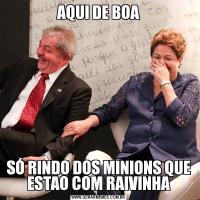 AQUI DE BOASÓ RINDO DOS MINIONS QUE ESTAO COM RAIVINHA