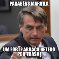 PARABÉNS MARVILAUM FORTE ABRAÇO HÉTERO POR TRÁS!!!