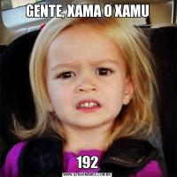 GENTE, XAMA O XAMU192