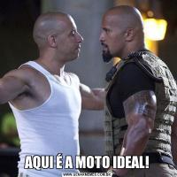 AQUI É A MOTO IDEAL!