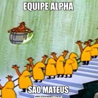EQUIPE ALPHASAO MATEUS